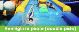 ventriglisse-pirate-double-piste