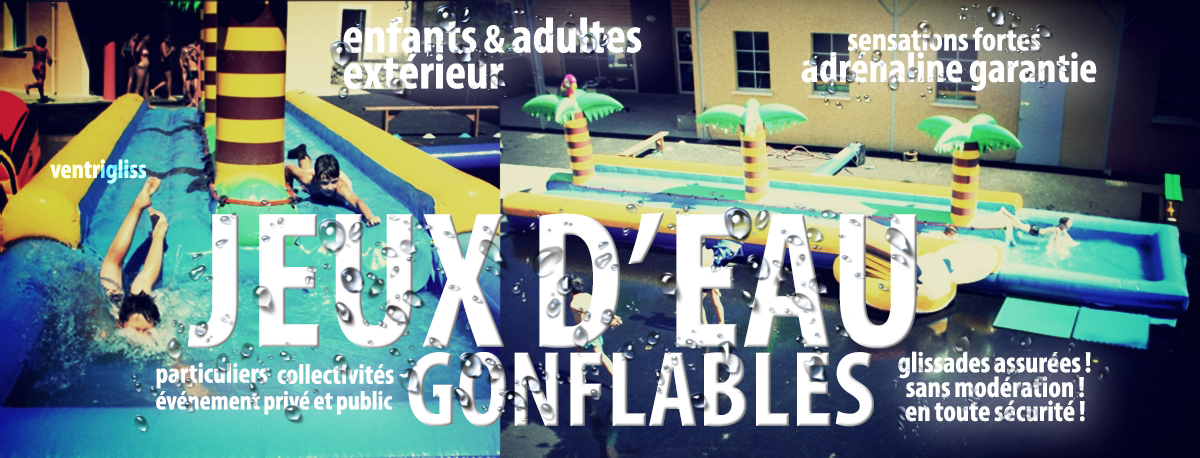 Prévoyez les jeux d'eau gonflables pour cet été !