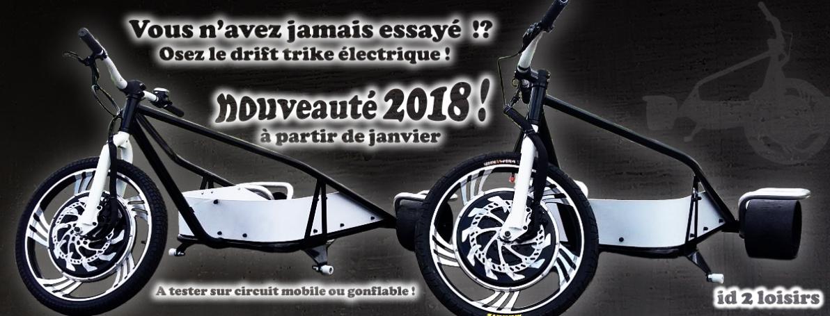Nouvelle activité innovante : le drift trike électrique arrive chez id2 loisirs en janvier 2018 !