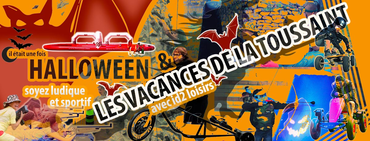Halloween et la Toussaint avec id2 loisirs !