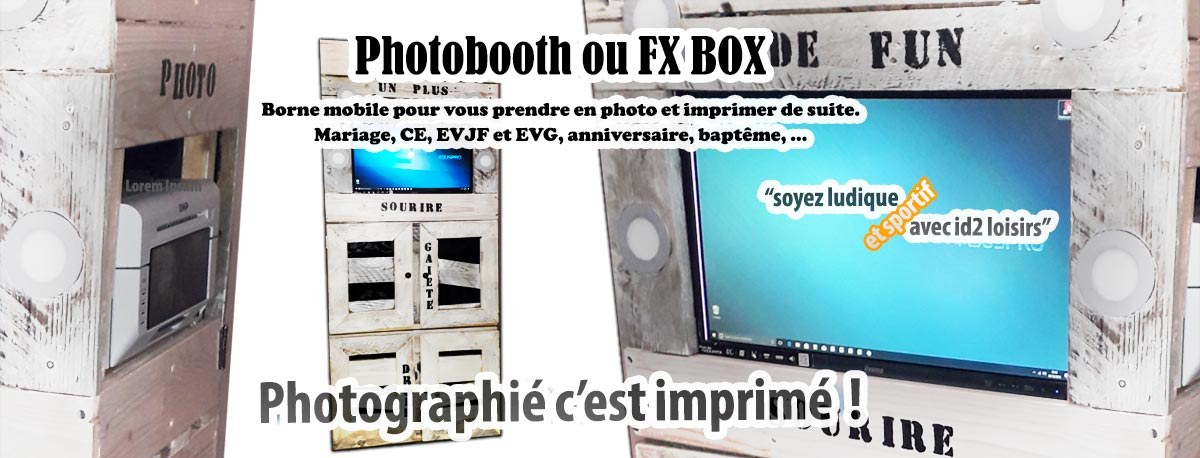 Photo Booth ou FX Box : photographié c'est imprimé !!