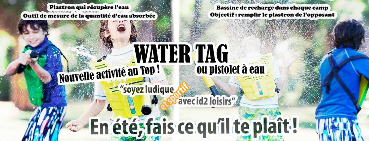 Water Tag ou pistolets à eau pour se rafraîchir !